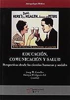 Educación, comunicación y salud by Josep…