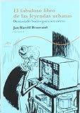 Brunvand, Jan Harold: El fabuloso libro de las leyendas urbanas / the Fabulous Book of Urban Legends (Trayectos) (Spanish Edition)