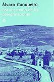 Cunqueiro, Alvaro: Por El Camino de Las Peregrinaciones (Spanish Edition)