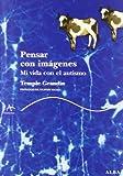 Grandin, Temple: Pensar Con Imagenes (Spanish Edition)