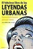 Brunvand, Jan Harold: El fabuloso libro de las leyendas urbanas Demasiado bueno para ser cierto