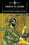 Meyer, Marvin: Las enseñanzas secretas de Jesús