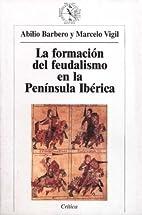 La formacion del feudalismo en la peninsula…