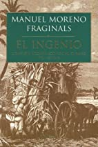 El Ingenio by Manuel Moreno Fraginals