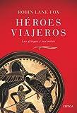 Lane Fox, Robin: Heroes viajeros