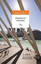 El professor d'història by Joan F. Mira
