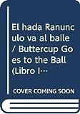 Barker, Cicely Mary: El hada Ranunculo va al baile / Buttercup Goes to the Ball (Libro Ilustrados) (Spanish Edition)