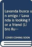 Barker, Cicely Mary: Lavanda busca un amigo / Lavanda is looking for a friend (Libro Ilustrados) (Spanish Edition)