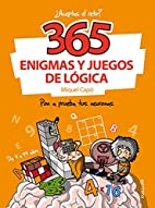 365 ENIGMAS Y JUEGOS DE LÓGICA. by Miquel…