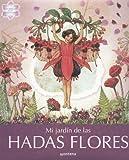 Barker, Cicely Mary: Mi Jardin de las hadas Flores/ My Garden of Flower Fairies (Los Amigos De Las Hadas Flores) (Spanish Edition)