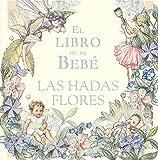 Barker, Cicely Mary: El Libro De Mi Bebe/ My Baby's Book (Hadas Flor) (Spanish Edition)
