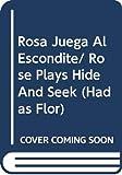 Barker, Cicely Mary: Rosa Juega Al Escondite/ Rose Plays Hide And Seek (Hadas Flor) (Spanish Edition)