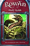 Rodda, Emily: El guardian del cristal / The Keeper of the Crystal (Rowan) (Spanish Edition)