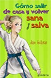 Goldman, Jane: Como salir de casa y volver sana y salva / Sussed and Streetwise (Chicas/ Girls) (Spanish Edition)
