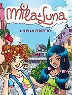 Un plan perfecto (Mila & Luna) by Prunella…