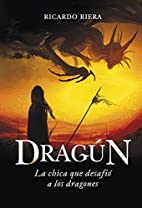 Dragún (Spanish Edition) by Ricardo Riera