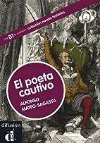 El poeta cautivo. Libro CD. Nivel B1…