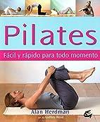 Pilates: Facil y Rapido para todo momento…