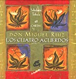 Ruiz, Don Miguel: Los cuatro acuerdos / The Four Agreements (Spanish Edition)