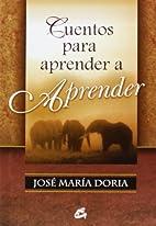 Cuentos para aprender a aprender by José…