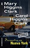 Higgins Clark, Mary: Secuestro en Nueva York/ Kidnapping in New York
