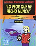 TED RALL: The worst thing (LO PEOR QUE HE HECHO NUNCA)