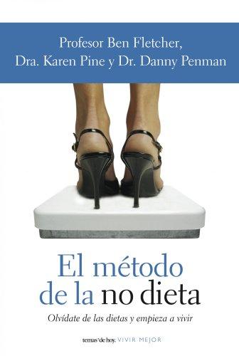 el-metodo-de-la-no-dieta-the-no-diet-diet-olvidate-de-las-dietas-y-empieza-a-vivir-spanish-edition
