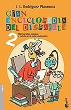 Gran enciclopedia del disparate 2 by J. L.…