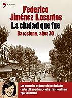 La Ciudad Que Fue Barcelona, Anos 70…