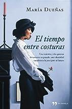 El tiempo entre costuras by MARIA # DUEÑAS