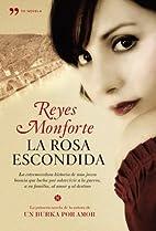 La rosa escondida by Reyes Monforte