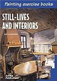 Parramon, Jose: Still-Lives and Interiors