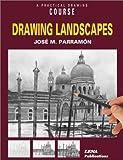 Parramon, Jose: Drawing Landscapes
