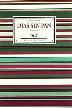 Días sin pan (Antología).…