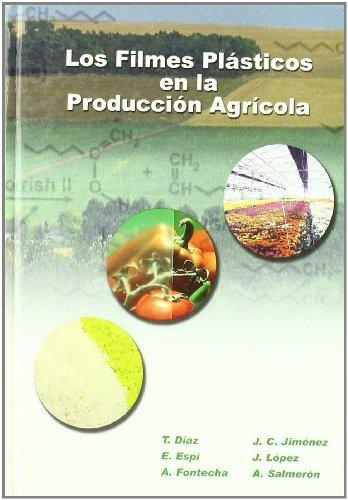 los-filmes-plasticos-en-la-produccion-agricola-spanish-edition