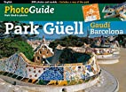 Park Guell Photo Guide by Josep Liz