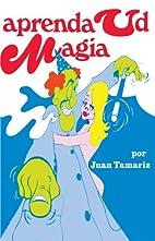 Aprenda usted magia by Juan Tamariz