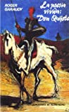 Garaudy, Roger: La Poesia Vivida/ Lived Poetry: Don Quijote/Don Quixote