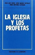 La Iglesia y los profetas by J. C Sicre