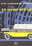 Cuenca, Luis Alberto de: El otro sueno (Coleccion Renacimiento) (Spanish Edition)