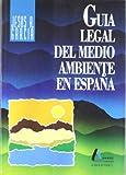 Garcia Garcia, Jesus R: Guia legal del medioambiente en Espana (Spanish Edition)