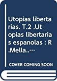 Gomez Tovar, Luis: Utopias libertarias espanolas, siglos XIX-XX (Coleccion Investigacion y critica) (Spanish Edition)