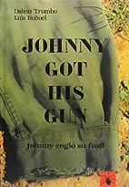 Johnny got his gun [screenplay] by Dalton…