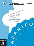 Abanico: Teacher's Book: Libro Del Profesor…