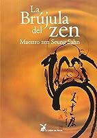 La brújula del Zen. Maestro zen Seung Sahn…