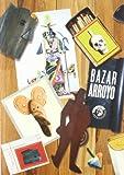 EDUARDO ARROYO: BAZAR ARROYO