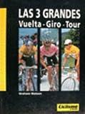 Watson, Graham: 3 Grandes - Vuelta - Giro - Tour, Las (Spanish Edition)