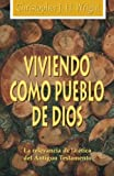 Wright, Christopher J.H.: Viviendo Como Pueblo De Dios/ Living As the People of God