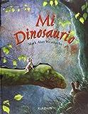 Weatherby, Mark Alan: Mi dinosaurio