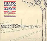 Biblioteca Nacional (Spain): Zuazo, Arquitecto Del Madrid De La Segunda Republica